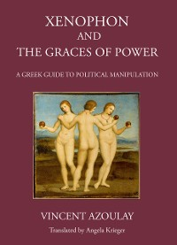 Cover Xenophon and the Graces of Power