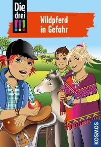 Cover Die drei !!!, 55, Wildpferd in Gefahr (drei Ausrufezeichen)