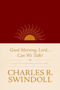 Cover Good Morning, Lord . . . Can We Talk?