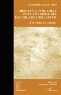 Cover Identite, cosmologie et chamanisme des tsachila de l'equateu