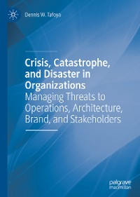 Cover Crisis, Catastrophe, and Disaster in Organizations