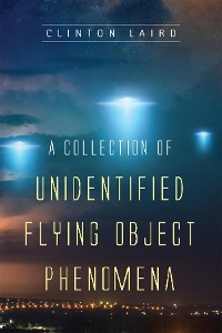 Cover A Collection of Unidentified Flying Object Phenomena
