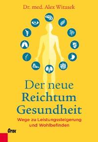 Cover Der neue Reichtum Gesundheit