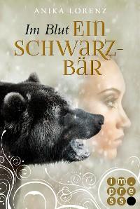 Cover Im Blut ein Schwarzbär (Heart against Soul 4)