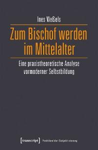 Cover Zum Bischof werden im Mittelalter