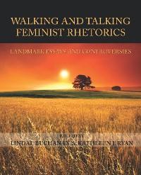 Cover Walking and Talking Feminist Rhetorics