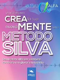 Cover Crea la tua nuova mente con il metodo Silva