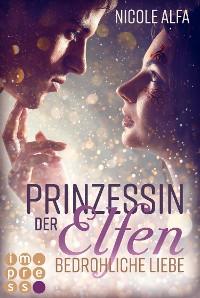 Cover Prinzessin der Elfen 1: Bedrohliche Liebe