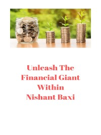 Cover Unleash The Financial Giant Within