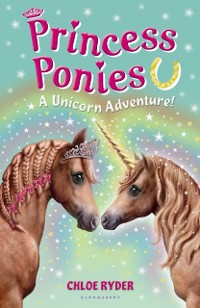 Cover Princess Ponies 4: A Unicorn Adventure!