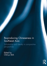 Cover Re-producing Chineseness in Southeast Asia