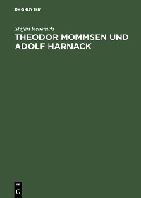 Cover Theodor Mommsen und Adolf Harnack