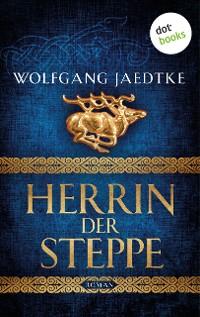 Cover Herrin der Steppe: Die Steppenwind-Saga - Dritter Roman