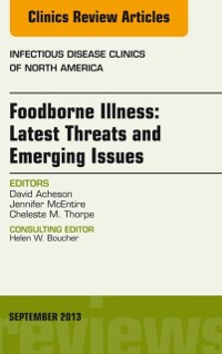 Cover Foodborne Illness: Latest Threats and Emerging Issues, an Issue of Infectious Disease Clinics, E-Book