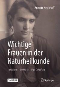 Cover Wichtige Frauen in der Naturheilkunde
