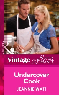 Cover Undercover Cook (Mills & Boon Vintage Superromance) (Too Many Cooks?, Book 2)