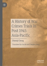 Cover A History of War Crimes Trials in Post 1945 Asia-Pacific
