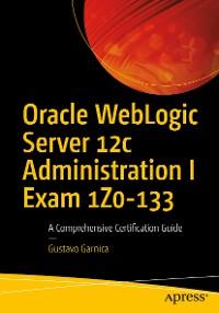Cover Oracle WebLogic Server 12c Administration I Exam 1Z0-133