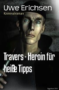 Cover Travers - Heroin für heiße Tipps