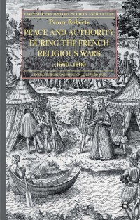 Cover Peace and Authority During the French Religious Wars c.1560-1600