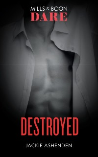 Cover Destroyed (Mills & Boon Dare) (The Knights of Ruin, Book 2)