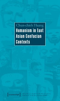 Cover Humanism in East Asian Confucian Contexts