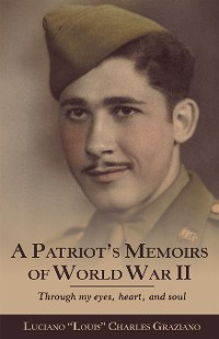 Cover A Patriot's Memoirs of World War Ii