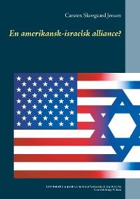 Cover En amerikansk-israelsk alliance?