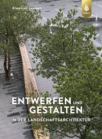Cover Entwerfen und Gestalten in der Landschaftsarchitektur