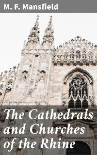 Cover The Cathedrals and Churches of the Rhine
