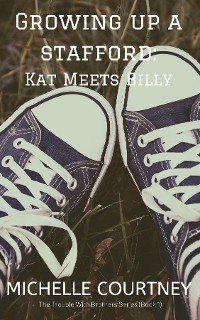 Cover Growing Up A Stafford:Kat Meets Billy