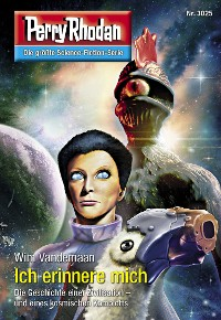 Cover Perry Rhodan 3025: Ich erinnere mich