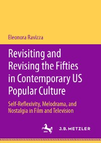 Cover Revisiting and Revising the Fifties in Contemporary US Popular Culture