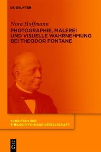 Cover Photographie, Malerei und visuelle Wahrnehmung bei Theodor Fontane