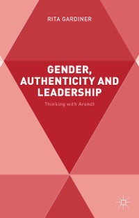 Cover Gender, Authenticity and Leadership
