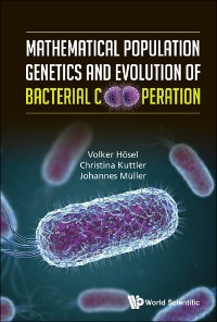 Cover Mathematical Population Genetics And Evolution Of Bacterial Cooperation