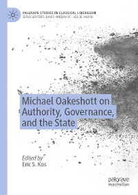 Cover Michael Oakeshott on Authority, Governance, and the State