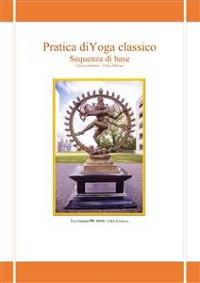 Cover Pratica di Yoga classico. Sequenza di base