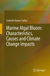 Cover Marine Algal Bloom: Characteristics, Causes and Climate Change Impacts