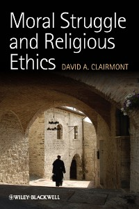 Cover Moral Struggle and Religious Ethics