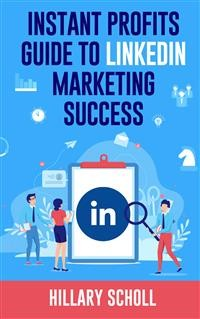 Cover Instant Profits Guide to LinkedIn Marketing Success