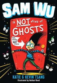 Cover Sam Wu Is NOT Afraid of Ghosts!