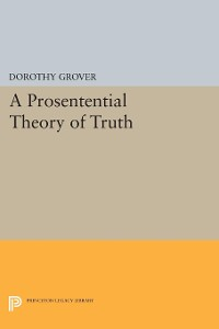Cover A Prosentential Theory of Truth