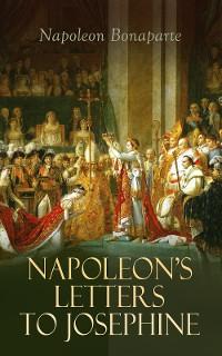 Cover Napoleon's Letters to Josephine