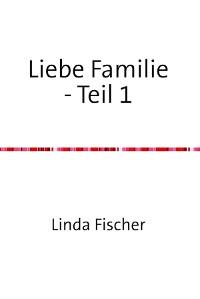 Cover Liebe Familie - Teil 1