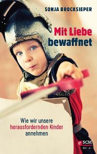 Cover Mit Liebe bewaffnet