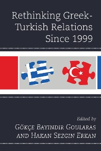 Cover Rethinking Greek-Turkish Relations Since 1999