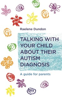 Cover Talking with Your Child about Their Autism Diagnosis