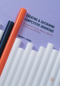 Cover Creating and Sustaining Competitive Advantage
