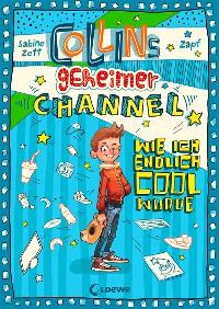 Cover Collins geheimer Channel - Wie ich endlich cool wurde